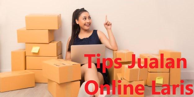 Tips Jualan Online Laris